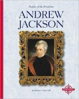Andrew Jackson (Profiles of the Presidents Series)