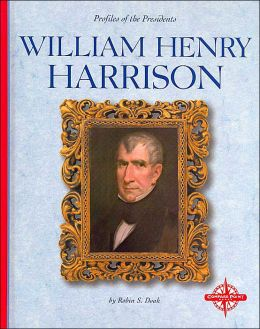 William Henry Harrison (Profiles of the Presidents)