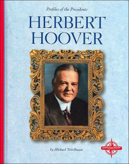 Herbert Hoover (Profiles of the Presidents)