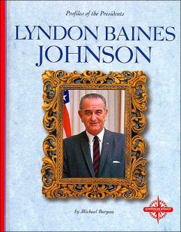 Lyndon Baines Johnson (Profiles of the Presidents)