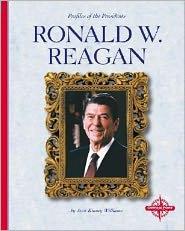 Ronald W. Reagan (Profiles of the Presidents)
