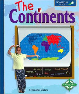 The Continents (Spyglass Books, Social Studies)
