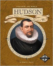 Hudson (Exploring the World): Henry Hudson Searches for a Passage to Asia