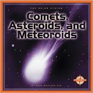 Comets, Asteroids, and Meteoroids (Our Solar System)