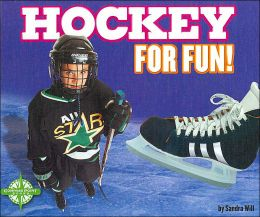 Hockey for Fun! (Sports for Fun)