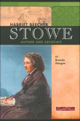 Harriet Beecher Stowe: Author and Advocate