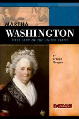 Martha Washington: First Lady of the United States (Signature Lives Series)