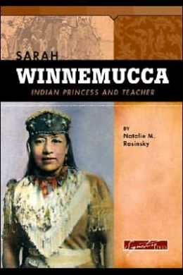 Sarah Winnemucca: Scout, Activist, and Teacher (Signature Lives Series)