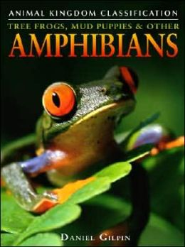 Amphibians: Tree Frogs, Mud Puppies and Other