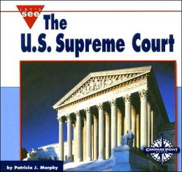 The U.S. Supreme Court (Let's See Library: Our Nation Series)