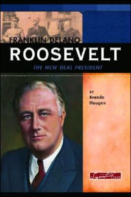Franklin Delano Roosevelt: The New Deal President