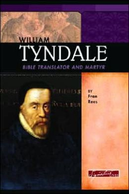 William Tyndale: Bible Translator and Martyr