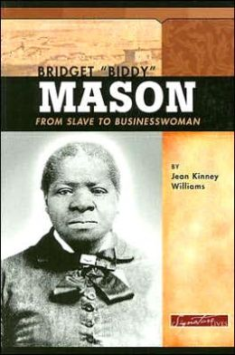 Bridget Biddy Mason: From Slave to Business Woman