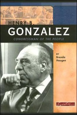 Henry B. Gonzalez: Congressman of the People