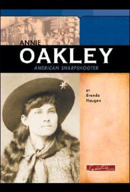 Annie Oakley: American Sharpshooter