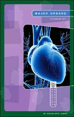Major Organs: Sustaining Life