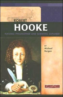 Robert Hooke: Natural Philosopher and Scientific Explorer