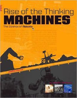 Rise of the Thinking Machines: The Science of Robots