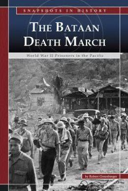 Bataan Death March: World War II Prisoners in the Pacific