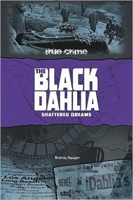 The Black Dahlia: Shattered Dreams