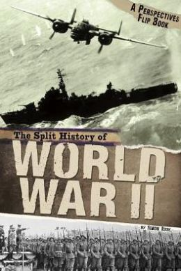 The Split History of World War II (Perspectives Flip Book Series)