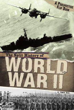 The Split History of World War II (Perspectives Flip Book Series)