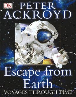 Escape from Earth: Voyages through Time
