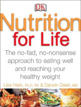 Nutrition for Life: A NO FAD, NON NONSENSE APPROACH TO EATING WELL AND REACHING