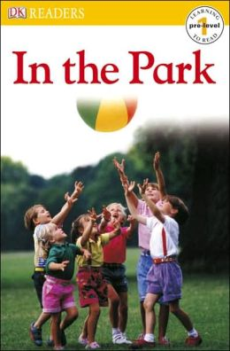 In the Park (DK Readers Pre-Level 1 Series)