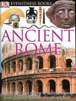 Ancient Rome (DK Eyewitness Books Series)