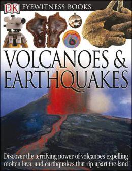 Volcanoes and Earthquakes (DK Eyewitness Books Series)