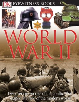 World War II (DK Eyewitness Books Series)