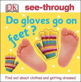 Do Gloves Go on Feet?