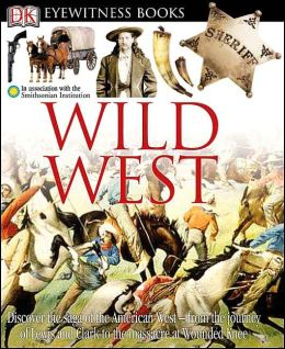 Wild West (Eyewitness Books Series)