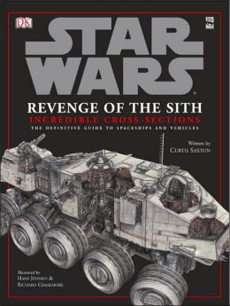 Star Wars Episode III: Revenge of the Sith: Incredible Cross-Sections