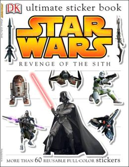 Star Wars: Revenge of the Sith (Ultimate Sticker Book Series)