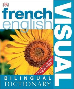 Frencha English Bilingual Visual Dictionary
