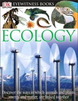 Ecology (DK Eyewitness Books Series)