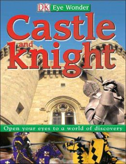 Castle and Knight (Eye Wonder Series)