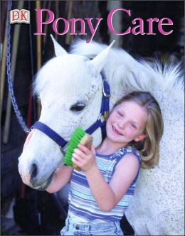 Pony Care: A Young Rider's Guide