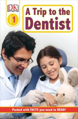 A Trip to the Dentist (DK Readers Series Level 1)