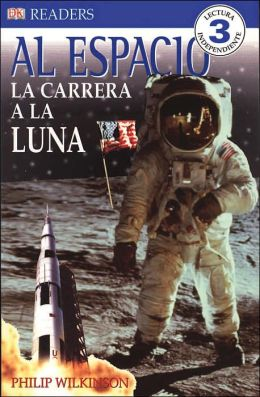 Al Espacio: La Carrera a La Luna (DK Readers Series)