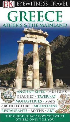 Eyewitness Travel Guide: Greece - Athens and the Mainland