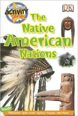 The Native American Nations: Cub Scout Activity Series