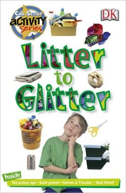 Litter to Glitter: Cub Scout Activity Series