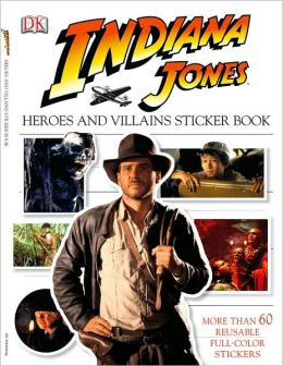 Ultimate Sticker Book: Indiana Jones: Heroes and Villains