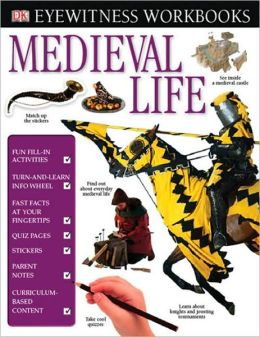 Eyewitness Workbooks: Medieval Life