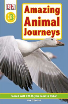 Amazing Animal Journeys (DK Readers Level 3 Series)