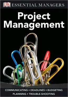 Project Management (DK Essential Managers Series)