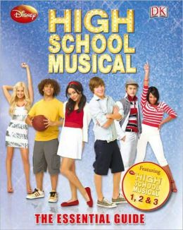 High School Musical: The Essential Guide